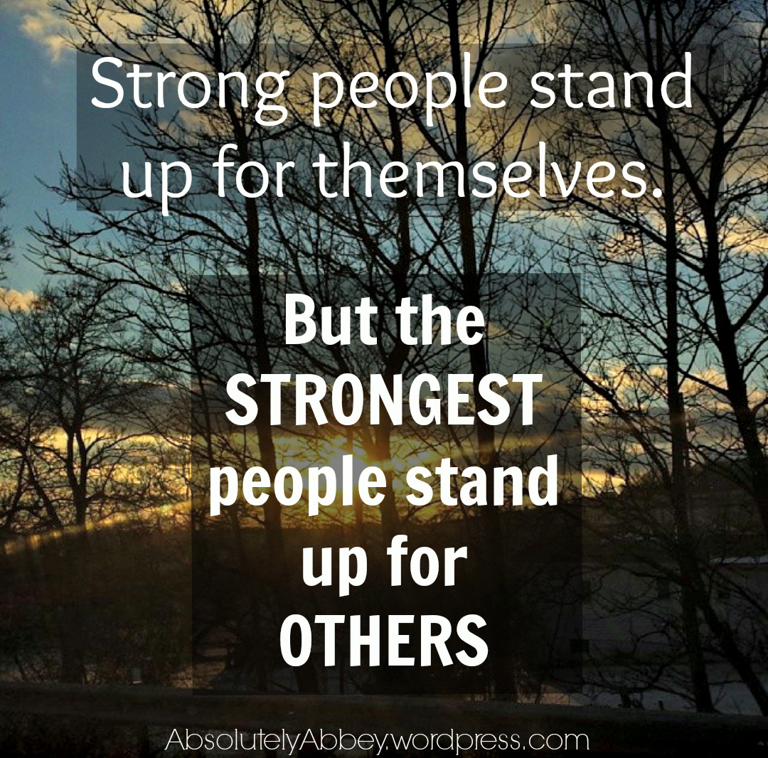 Stand Up For Others Quote Absolutely Abbey
